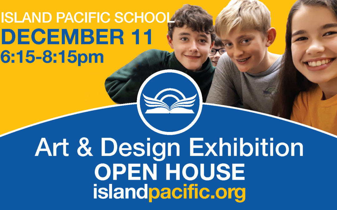 IPS OPEN HOUSE: Arts & Design Showcase, Tuesday, December 11, 2018