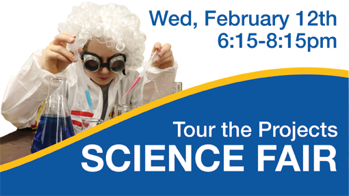 Science Fair & Open House Wed., Feb. 12th