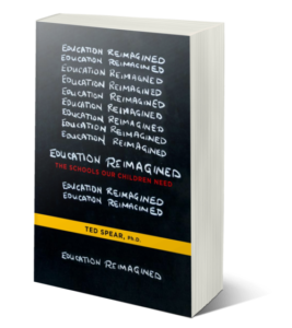 Ted Spear's book Education Reimagined